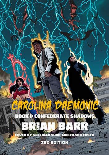 Review of Carolina Daemonic Book 1: Confederate Shadows by Brian Barr